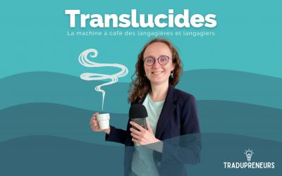 Épisode 0 – Présentation de Translucides