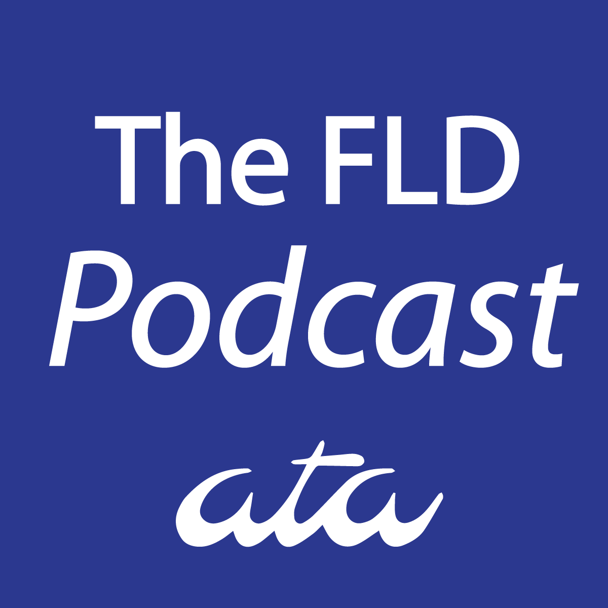 FLD Continuing Education Series: Podcast