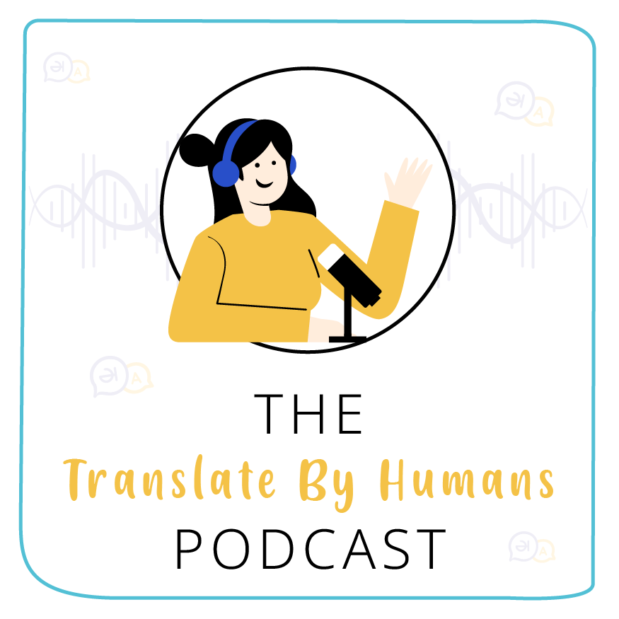 The Translate By Humans Podcast