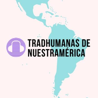 Tradhumanas de Nuestramérica